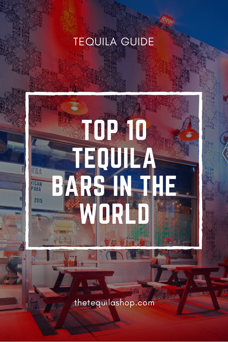 Top 10 Tequila Bars in the World